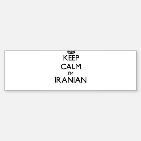 Keep Calm I'm Iranian Bumper Bumper Bumper Sticker