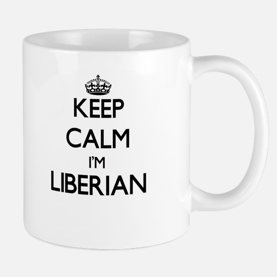 Keep Calm I'm Liberian Mugs