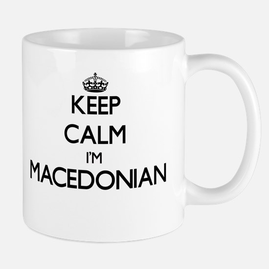 Keep Calm I'm Macedonian Mugs
