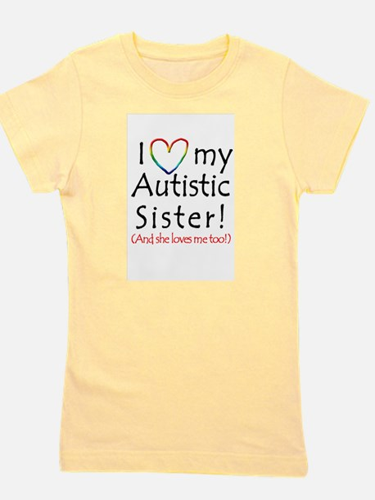 I love my Autistic Sister! - Kids T-Shirt