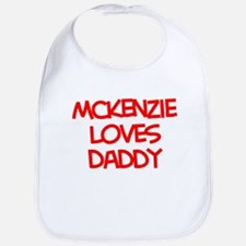 Mckenzie Loves Daddy Bib