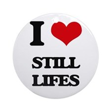 I love Still Lifes Ornament (Round)