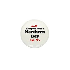 Everyone loves a Northern boy Mini Button (10 pack