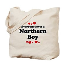 Everyone loves a Northern boy Tote Bag