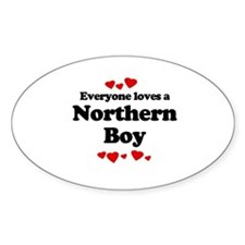 Everyone loves a Northern boy Oval Decal