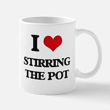 I love Stirring The Pot Mugs