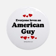 Everyone loves an American guy Ornament (Round)