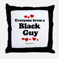 Everyone loves a Black guy Throw Pillow