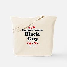 Everyone loves a Black guy Tote Bag
