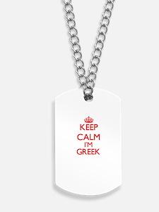 Keep Calm I'm Greek Dog Tags