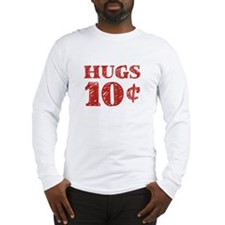 Valentine's Day Hugs 10 Cents Long Sleeve T-Shirt