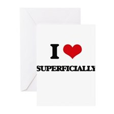 I love Superficially Greeting Cards
