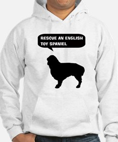 Rescue a English Toy Spaniel Hoodie