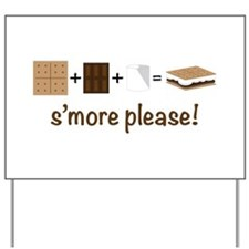 SMore Please Yard Sign