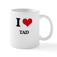 I love Tad Mugs