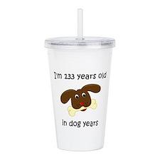 19 dog years 4 Acrylic Double-wall Tumbler