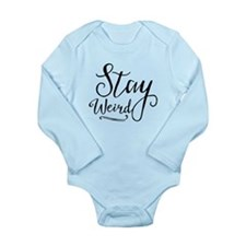 Stay Weird Long Sleeve Infant Bodysuit