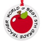 Worlds Best 5th Grade Teacher Round Ornament