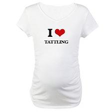 I love Tattling Shirt