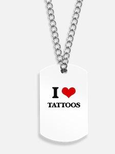 I love Tattoos Dog Tags