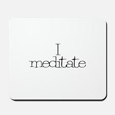I meditate Mousepad