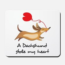 DACHSHUND STOLE MY HEART Mousepad