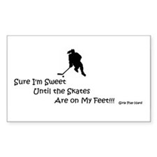 Sweet Until Skates on Feet Decal