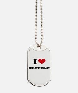 I Love The Aftermath Dog Tags
