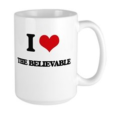 I Love The Believable Mugs