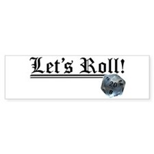 Let's Roll! Bumper Bumper Sticker