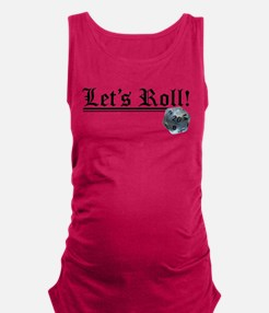 Let's Roll! Maternity Tank Top