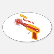 Tag! You're It Decal