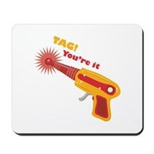 Tag! You're It Mousepad