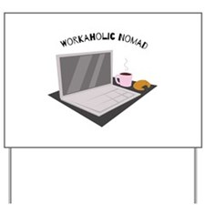 Workaholic Nomad Yard Sign
