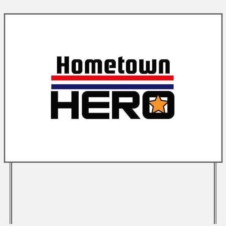 HOMETOWN HERO Yard Sign