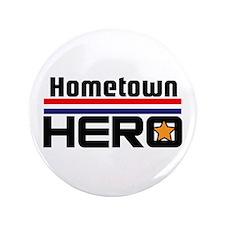 "HOMETOWN HERO 3.5"" Button"
