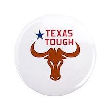 """Texas Tough 3.5"""" Button"""