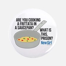 "New Girl Frittata 3.5"" Button"