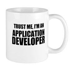 Trust Me, I'm An Application Developer Mugs