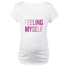 feeling myself Shirt