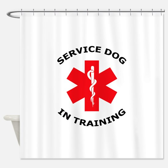 SERVICE DOG IN TRAINING Shower Curtain