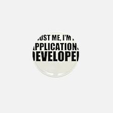 Trust Me, I'm An Applications Developer Mini Butto
