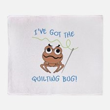 IVE GOT THE QUILTING BUG Throw Blanket