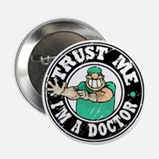 """Trust Me - I'm A Doctor 2.25"""" Button"""