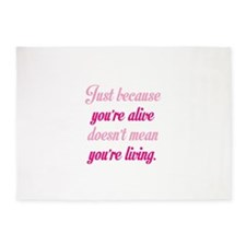 Just Because You're Alive 5'x7'Area Rug