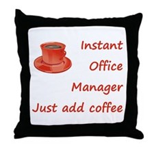 Instant Office Manager Throw Pillow