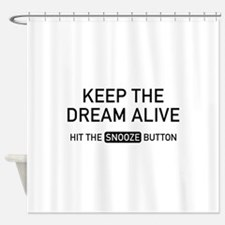Keep The Dream Alive Shower Curtain