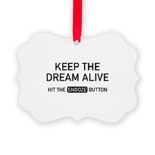 Keep The Dream Alive Ornament