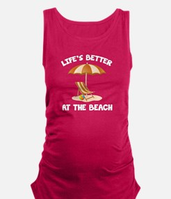 Life's Better At The Beach Maternity Tank Top