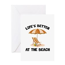 Life's Better At The Beach Greeting Card
